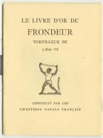 Marine - Livre D´or Du Torpilleur Frondeur - Petit Fascicule 16 Pages De 1929 Avec Bois Gravés  - Blainville - Leconte - Barcos