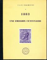 LIVRE Belgique - 1883 Une Emission Centenaire , Par Deneumostier , 119 P. , 1983 - Etat NEUF  --  15/296 - Philatélie Et Histoire Postale