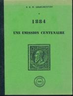 LIVRE Belgique - 1884 Une Emission Centenaire , Par Deneumostier , 207 P. , 1984 - TTB Etat  --  15/297 - Philatélie Et Histoire Postale