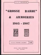 LIVRE Belgique - Grosse Barbe Et Armoiries 1905/1907 , Par Deneumostier , 207 P. , 1981 - TTB Etat  --  15/298 - Philatélie Et Histoire Postale
