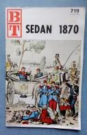 BT  N° 719  - SEDAN 1870 -  Février 1971 - Livres, BD, Revues