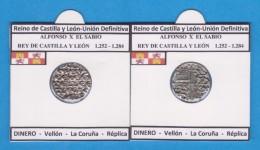 Reino De Castilla Y Leon-Union Definitiva ALFONSO X EL SABIO 1.252-1.284  DINERO Vellon La Coruña Réplica T-DL-11.771 - Monedas Falsas
