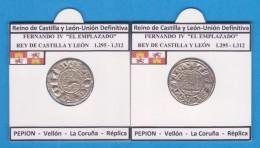 Reino De Castilla Y Leon-Union Definitiva FERNANDO IV EL EMPLAZADO 1.295-1.312  PEPION Vellón  Réplica T-DL-11.773 - Monedas Falsas