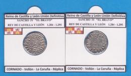 Reino De Castilla Y Leon-Union Definitiva SANCHO IV EL BRAVO 1.284-1.295  CORNADO Vellón La Coruña Réplica DL-11.774 - Counterfeits