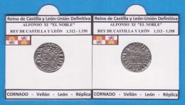 Reino De Castilla Y Leon-Union Definitiva ALFONSO XI EL NOBLE 1.312-1.350  CORNADO Vellón León Réplica DL-11.775 - Monedas Falsas