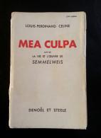 Louis Ferdinand CELINE MEA CULPA Suivi De Vie Et Oeuvre De SEMMELWEIS éditions Denoël Et Steele - Livres, BD, Revues