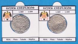 REYES CATOLICOS  1.469-1.504  REAL Plata Toledo Réplica   T-DL-11.782 - Monedas Falsas