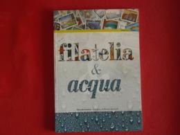 Italia Folder 2003 Filatelia E Acqua Catalogo 2012 € 30,00 Prezzo Di Copertina € 15 - Folder