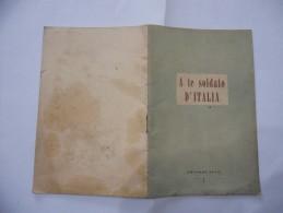WW2 FASCISMO LIBRETTO PROPAGANDA A TE SOLDATO D'ITALIA - Libri