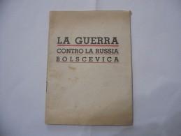 WW2 FASCISMO LIBRETTO PROPAGANDA LA GUERRA CONTRO LA RUSSIA BOLSCEVICA - Libri