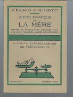 Guide Pratique De La Mère Par Rudaux Et CH.Montet Notions élémentaires De Puériculture De 1937 - Livres, BD, Revues