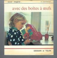Avec Des Boites à Oeufs - Collection Savoir Imaginer Par Vic Sjouwerman De 1982 - Bricolage / Tecnica
