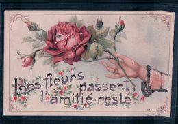 Les Fleurs Passent, L'amitié Reste, Litho Gaufrée (626) - Autres
