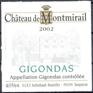 045 - Gigondas - 2002 - Château De Montimirail - A.O.C.0 - S.C.E.V. Archimbaud Bouteiller 84190 Vacqueyras - Côtes Du Rhône
