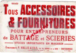 36 - CHATEAUROUX - BUVARD ETS P. VIALLIS & FILS-74 AV. DE LA GARE- ACCESSOIRES POUR ENTREPRENEURS DE BATTAGE ET SCIERIE - Unclassified