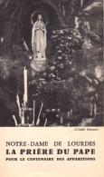 Image Religieuse - La Prière Du Pape Pour Le Centenaire Des Apparitions - N.D De Lourdes - - Images Religieuses