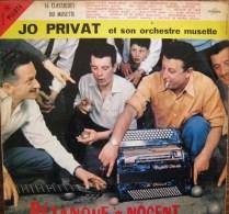 JO PRIVAT (ACCORDEON) Et Son Orchestre Musette - 16 CLASSIQUES DU MUSETTE - PÉTANQUE A NOGENT - 33 T - COLUMBIA - PATHE - Instrumental