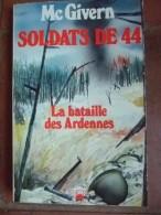 Soldats De 44. La Bataille Des Ardennes. - Livres, BD, Revues