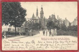 LUXEMBOURG - Nels Luxembourg Série 1 N° 15- Entrée De La Ville Par Le Pont Du Chateau - Légende En Rouge - Luxemburg - Stadt