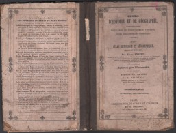 COURS D'HISTOIRE Et De GEOGRAPHIE - ATLAS HISTORIQUE Et GEOGRAPHIQUE Par Félix ANSART - Geographie
