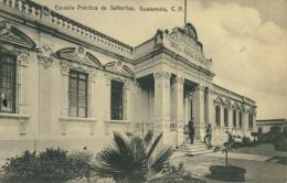 GTGUATEMALA / Escuela Practica De Senoritas / - Guatemala