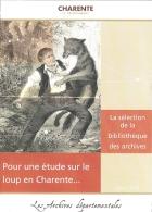 Flyer Dépliant - Pour Une étude Sur Le Loup En Charente... La Sélection De La Bibliothèque Des Archives - [bibliographie - Vecchi Documenti
