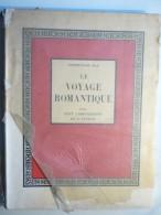 Ferdinand Bac Le Voyage Romantique Avec Cent Compositions De L'auteur /Numéroté Avec  Signature De L'auteur 1936 - Livres, BD, Revues