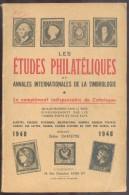 DARTEYRE Didier, Les Etudes Philatéliques Et Annales Internationales De La Timbrologie 1948, Paris, 1948, 244 Pages.  Et - Handboeken
