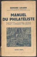 LOCARD Edmond, Manuel Du Philatéliste, Paris, 1942, 359 Pages.  Etat TB . M006 - Handboeken