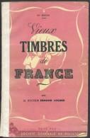 LOCARD Edmond, VIEUX TIMBRES De FRANCE, 1943, 2ème Edition, Société Générale De Philatélie, 183 Pages.  Etat TB.  M010 - Guides & Manuels