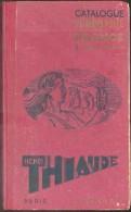 THIAUDE HenriI., CATALOGUE Des TIMBRES POSTE De FRANCE & COLONIES FRANCAISES, Paris, 1945, 25ème Edition , 181 Pages + A - Guides & Manuels