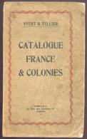 Yvert & Tellier (Editions), Catalogue FRANCE & Colonies Françaises, Amiens, 1927, 906 Pages.  Etat TB .    M017 - Guides & Manuels