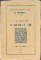ALMASY Paul G., Les TIMBRES-POSTE De MONACO - La Série CHARLES III, Ed. Paris-Méditérannée, 1945, 86 Pages.  Etat TB . - Kolonien Und Auslandsämter