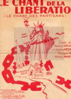 GUERRE 1939-1945- MILITARIA -WW2-RARE PARTITION LE CHANT DE LA LIBERATION-PARTISANS-RESISTANCE-DRUON-KESSEL-1944-TRENET - 1939-45