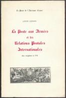LENAIN Louis, La Poste De L'Ancienne France - LA POSTE AUX ARMEES Et Les RELATIONS POSTALES INTERNATONALES Des Origines - Vorphilatelie