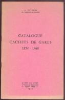 POTHION J.. ,Catalogue CACHETS De GARES 1854-1960, Paris, Ed. La Poste Aux Lettres, 1975,  31 Pages.  Etat TB - M032 - Afstempelingen