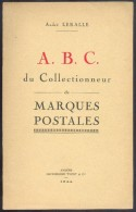 LERALLE André, A.B.C. Du Collectionneur De Marques Postales, Amiens, Ed; Yvert & Tellier, 1944, 57 Pages, Etat Neuf.   M - Oblitérations
