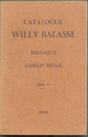 WILLY BALASSE (Ed.), Catalogue WILLY BALASSE BELGIQUE Et CONGO BELGE 1949,  Tome III CONGO BELGE Bruxelles, 1949,  199 P - Guides & Manuels
