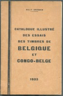 GRUBBEN Willy, Catalogue Illustré Des ESSAIS Des TIMBRES De BELGIQUE Et Du CONGO BELGE, 1ère Edition De 1933, Bruxelles, - Réimpressions