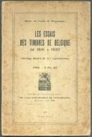 Baron De VINCK De WINNEZEELE, Les ESSAIS Des TIMBRES De BELGIQUEde 1841 à 1920, Edition Du Philatéliste Belge 1922, Brux - Ristampe