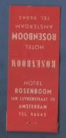 POCHETTE D´ ALLUMETTES VIDE HOTEL ROSENBOOM - AMSTERDAM IAN LUYKENSTRAAT 70 - LUCIFERDOZEN - Luciferdozen