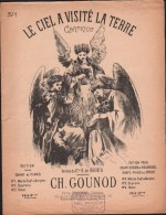Partition : LE CIEL A VISITE LA TERRE, Cantique - Paroles Du Cte A. De SEGUR - Musique De CH. GOUNOD - Musique Classique