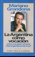LA ARGENTINA COMO VOCACION MARIANO GRONDONA ED PLANETA ATOGRAFIADO 209 PAG  ZTU. - Ontwikkeling