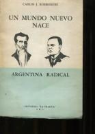 "UN MUNDO NUEVO NACE ARGENTINA RADICAL CARLOS J. RODRIGUEZ EDITORIAL ""  LA FRAGUA"" S.R.L. 179  PAG  ZTU. - Poetry"