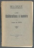 De COCK André, Les OBLITERATIONS à NUMERO (1 Tome), Ed; Philatéliste Belge, Bruxelles 1933 + ATLAS Des OBLITERATIONS DE - Matasellos