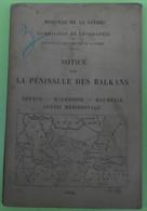 Notice Sur La Péninsule Des Balkans – Thrace – Macédoine – Roumélie – Serbie Méridionale - Guerre 1914-18