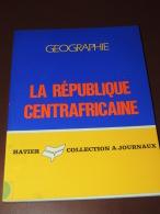 GEOGRAPHIE HATIER - La République Centrafricaine - Port Gratuit France - Geografía