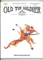 """Jeu - Jouet - Figurine - Revue """" Old Toy Soldier """" V32 N° 2 De 2008 - Solido  (PS) - Jeux"""