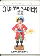 """Jeu - Jouet - Figurine - Revue """" Old Toy Soldier """" V31 N° 1 De 2007 - Solido  (PS) - Jeux"""