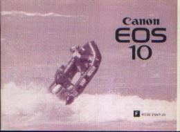 « CANON EOS 10 - Mode D'emploi » - Appareils Photo